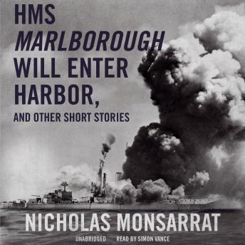 HMS Marlborough Will Enter Harbour, and Other Short Stories, Nicholas Monsarrat