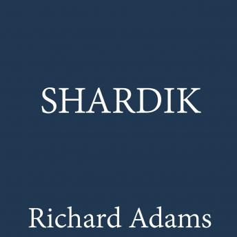 Shardik, Richard Adams