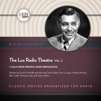 Lux Radio Theatre, Vol. 2, Hollywood 360