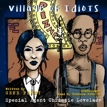 Special Agent Christie Lovelace: Village of Idiots, Gene Penny