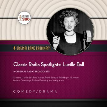 Classic Radio Spotlights: Lucille Ball, Hollywood 360