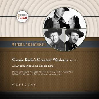 Classic Radio's Greatest Westerns, Vol. 2, Hollywood 360