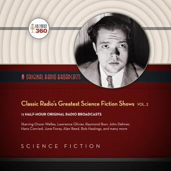 Classic Radio's Greatest Science Fiction Shows, Vol. 2
