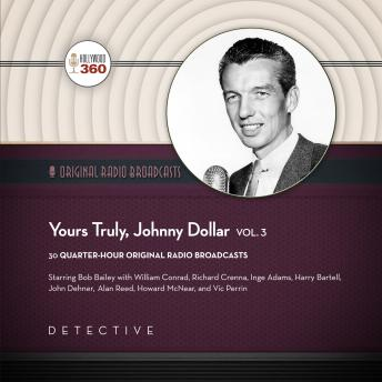 Download Yours Truly, Johnny Dollar, Vol. 3 by Bob Bailey
