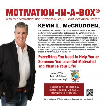 Motivation-in-a-Box®: Everything You Need to Help You or Someone You Love Get Motivated and Change Your Life!, Kevin L. McCrudden