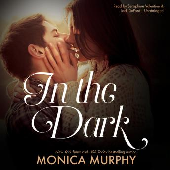 In the Dark, Monica Murphy