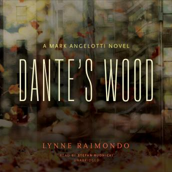 Dante's Wood: A Mark Angelotti Novel, Lynne Raimondo