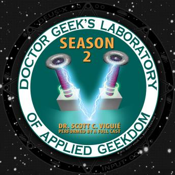 Doctor Geek's Laboratory, Season 2: Investigating the Exploration of STEAM (Science, Technology, Engineering, Art, and Math), Dr. Scott C. Viguié