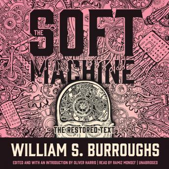 Soft Machine: The Restored Text, William S. Burroughs