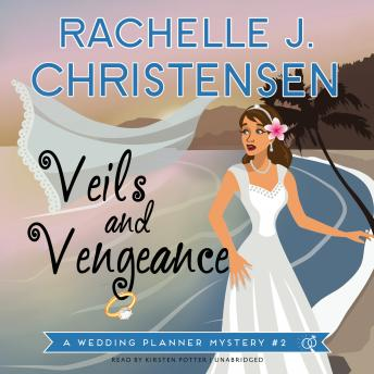 Veils and Vengeance: A Wedding Planner Mystery #2