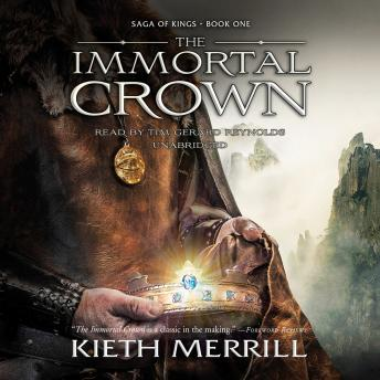 Immortal Crown: Saga of Kings, Book One, Kieth Merrill