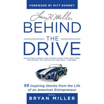 Download Larry H. Miller: Behind the Drive: 99 Inspiring Stories from the Life of an American Entrepreneur by Bryan Miller
