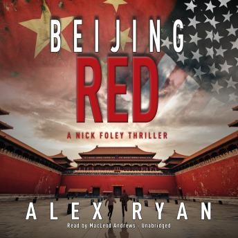 Beijing Red: A Nick Foley Thriller
