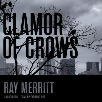 Clamor of Crows, Ray Meritt