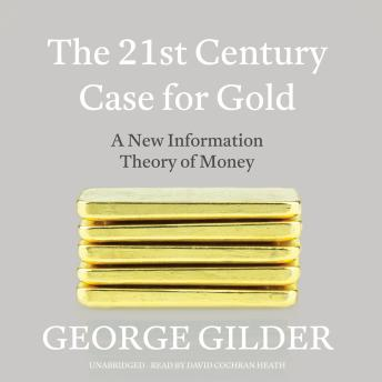 Download 21st Century Case for Gold by George Gilder