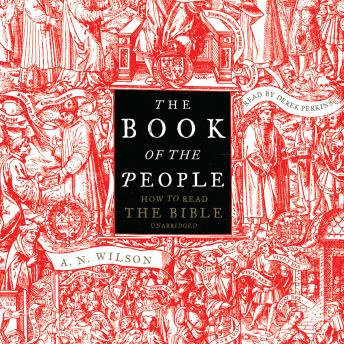 Book of the People: How To Read the Bible, A. N. Wilson