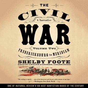 The Civil War: A Narrative, Vol. 2: Fredericksburg to Meridian