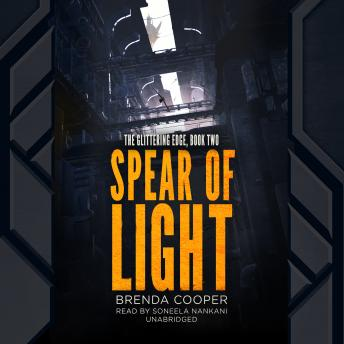 Spear of Light: The Glittering Edge, Book Two, Brenda Cooper