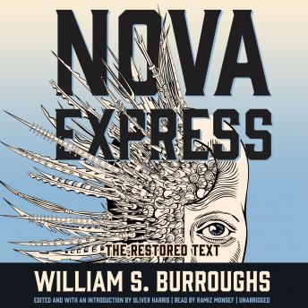 Nova Express: The Restored Text, William S. Burroughs