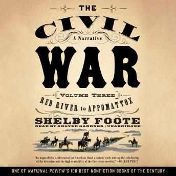 Civil War: A Narrative, Vol. 3: Red River to Appomattox, Shelby Foote