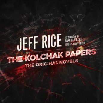 The Kolchak Papers: The Original Novels, Jeff Rice