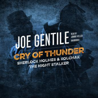 Cry of Thunder: Sherlock Holmes & Kolchak the Night Stalker, Joe Gentile