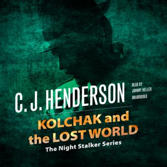 Kolchak and the Lost World, C. J. Henderson
