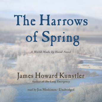 Harrows of Spring, James Howard Kunstler
