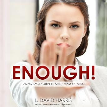 Enough!: Taking Back Your Life after Years of Abuse, L. David Harris