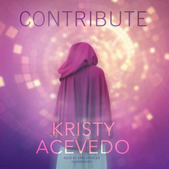 Contribute: The Holo Series, Book Two, Kristy Acevedo