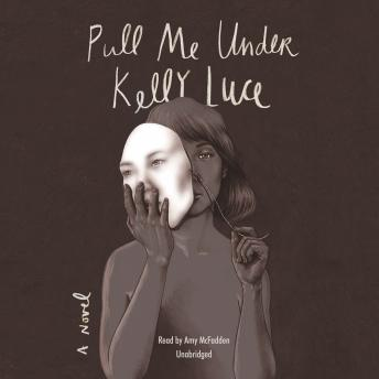 Pull Me Under, Kelly Luce