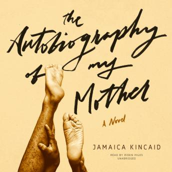 Autobiography of My Mother, Jamaica Kincaid