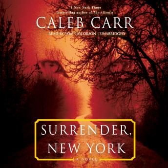 Surrender, New York: A Novel, Caleb Carr
