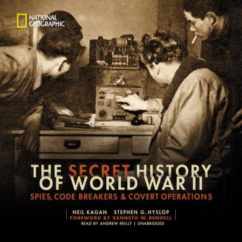 Secret History of World War II: Spies, Code Breakers & Covert Operations, Stephen G. Hyslop, Neil Kagan