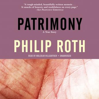Patrimony: A True Story, Audio book by Philip Roth
