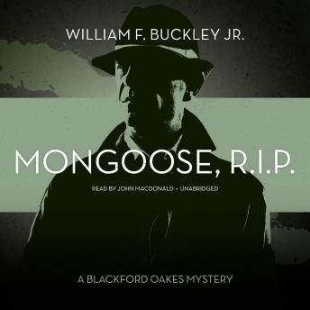 Mongoose, R.I.P.: A Blackford Oakes Mystery, William F. Buckley, Jr.