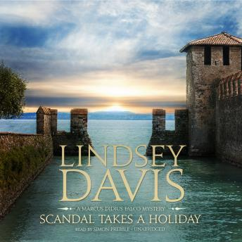 Scandal Takes a Holiday: A Marcus Didius Falco Mystery, Lindsey Davis