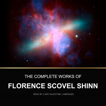 Complete Works of Florence Scovel Shinn, Florence Scovel Shinn