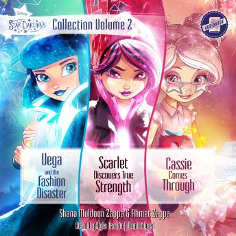 Star Darlings Collection: Volume 2: Vega and the Fashion Disaster; Scarlet Discovers True Strength; Cassie Comes Through, Zelda Rose, Shana Muldoon Zappa, Ahmet Zappa