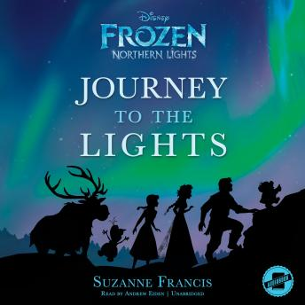 Frozen Northern Lights: Journey to the Lights, Suzanne Francis, Disney Press