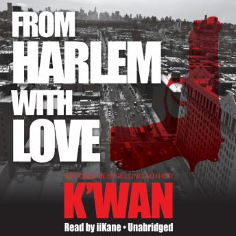 From Harlem with Love, K'wan
