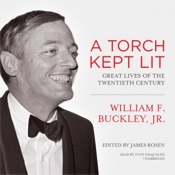 Torch Kept Lit: Great Lives of the Twentieth Century, Audio book by William F. Buckley