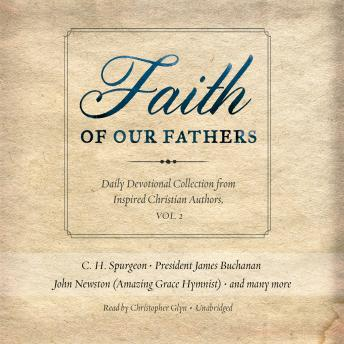 Faith of Our Fathers, Vol. 2: Daily Devotional Collection from Inspired Christian Authors, Various Authors