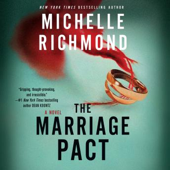 Marriage Pact: A Novel, Michelle Richmond