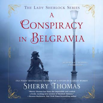 Conspiracy in Belgravia, Sherry Thomas