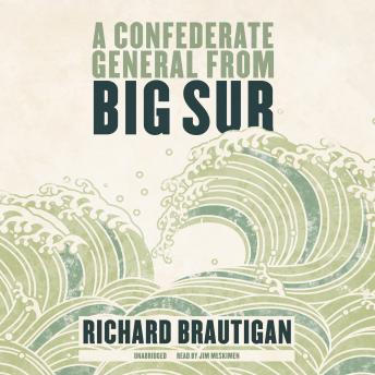 Confederate General from Big Sur, Richard Brautigan