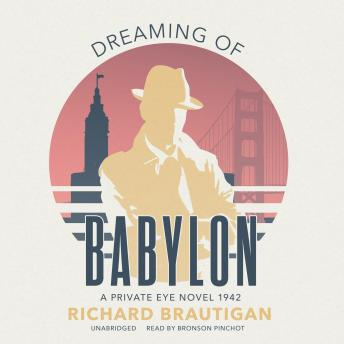 Dreaming of Babylon : A Private Eye Novel 1942, Richard Brautigan
