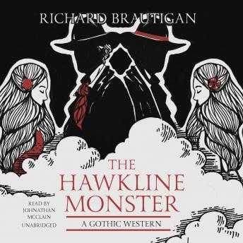Hawkline Monster: A Gothic Western, Richard Brautigan