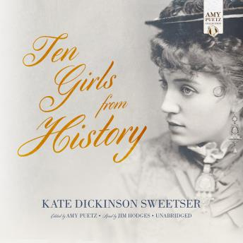 Ten Girls from History, Kate Dickinson Sweetser