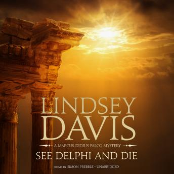 See Delphi and Die: A Marcus Didius Falco Mystery, Lindsey Davis